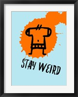 Framed Stay Weird 1