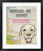 Beware Of Doggy Kisses Framed Print