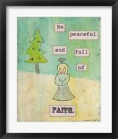 Be Peaceful and Full of Faith Framed Print