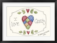 Framed I Love Quilts