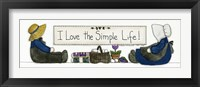 I Love The Simple Life Framed Print
