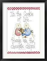 In The Cookie Of Life... Framed Print