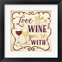 Love the Wine You're With Framed Print