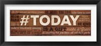 #TODAY Is A Gift Framed Print
