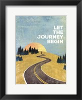Let the Journey Begin Framed Print