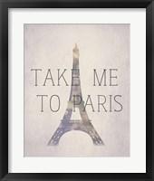 Take Me To Paris Framed Print
