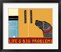 Life's Big Problems Banner Framed Print