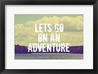 Lets Go On An Adventure Framed Print