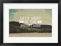 Lets Meet In The Mountains Framed Print