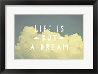 Life Is But A Dream Framed Print