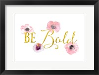 Framed Be Bold