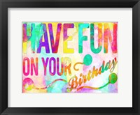 Framed Have Fun On Your Bday