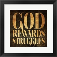 God Rewards Struggles Framed Print