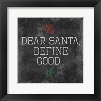Dear Santa Good Framed Print