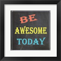 Framed Be Awesome Today