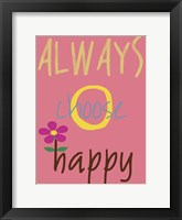 Always Choose Happy Framed Print