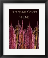 Let Your Spirit Shine Framed Print