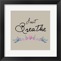 Just Breathe Floral Framed Print