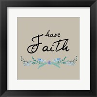 Have Faith Floral Framed Print