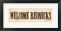 Framed Welcome Rednecks