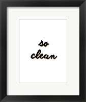 So Clean Framed Print