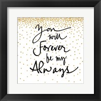 Framed You Will Always Be My Forever