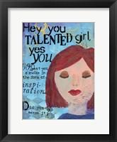 Framed Hey Talented Girl