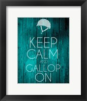 Framed Keep Calm and Gallop On - Teal