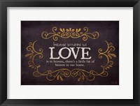 Love -  Heaven In Our Home Framed Print