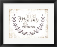 Collect Moments Framed Print