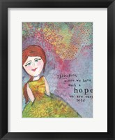 Since We Have Such A Hope Framed Print