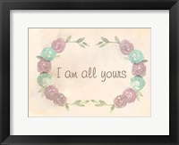 I Am All Yours Framed Print