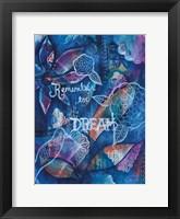 Remember To Dream Framed Print