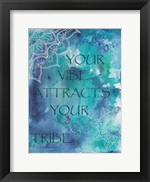 Your Vibe Attracts Your Tribe Framed Print