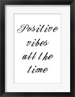 Positive Vibes Framed Print