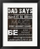 Dad Says 2 Framed Print