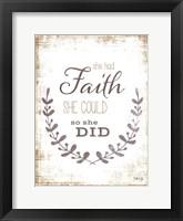 She Had Faith Framed Print