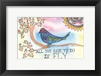Framed All You Have to Do is Fly