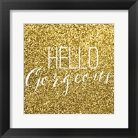 Framed Hello Gorgeous