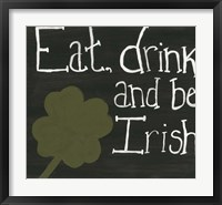 Framed Eat Drink and Be Irish