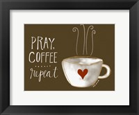 Framed Pray, Coffee, Repeat