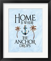 Framed Home is Where the Anchor Drops
