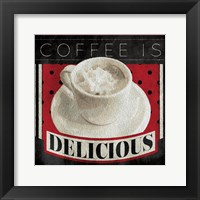 Framed Coffee Is Delicious
