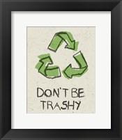 Framed Don't be Trashy