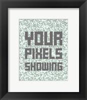 Framed Your Pixels Showing