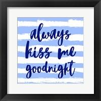 Framed Always Kiss me Goodnight-Blue