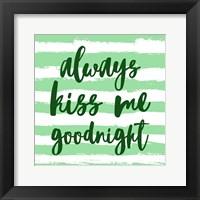 Framed Always Kiss me Goodnight-Green