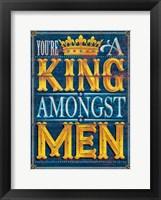 Framed King Amongst Men