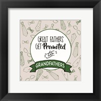 Framed Great Fathers Get Promoted to Grandfathers Green