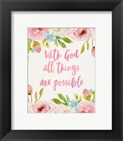 Framed With God All Things Are Possible-Flowers